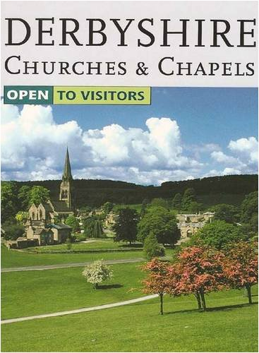 Derbyshire Churches and Chapels Open to Visitors