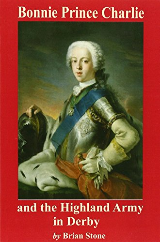 Bonnie Prince Charlie and the Highland Army in Derby: Stone, Brian