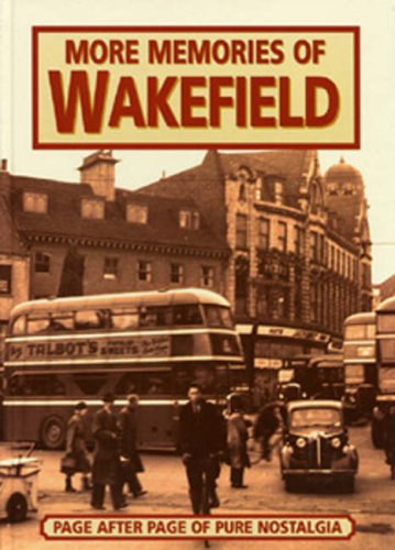 9781900463898: More Memories of Wakefield