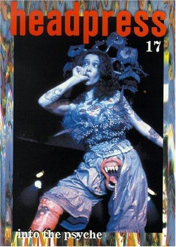 Headpress 17: Into The Psyche (Headpress): Kerekes, David (Editor)/