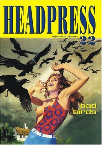 Headpress 22: Bad Birds: David Kerekes Anthony