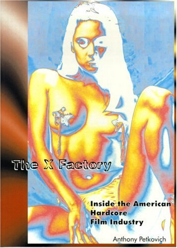 The X Factory: Inside the American Hardcore: Anthony Petkovich