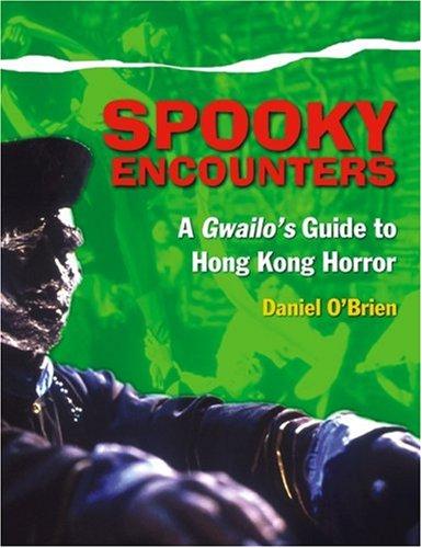 Spooky Encounters: A Gwailo's Guide to Hong Kong Horror: O'Brien, Daniel