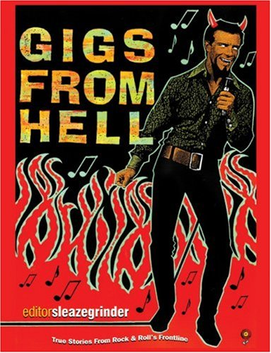 9781900486347: Gigs from Hell: True Stories from Rock and Roll's Frontline