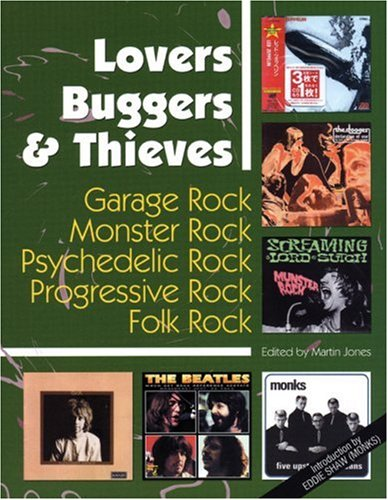 9781900486415: LOVERS, BUGGERS & THIEVES : Garage Rock, Monster Rock, Psychedelic Rock, Progressive Rock, Folk Rock: 1