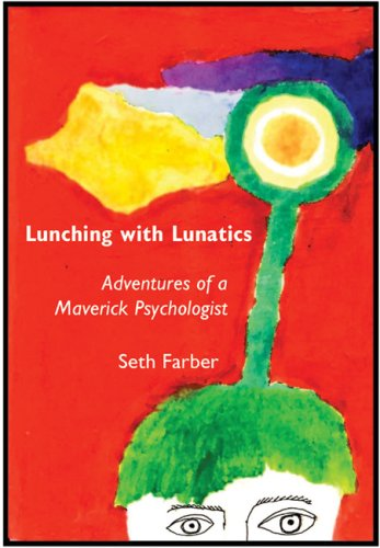 9781900486552: Lunching with Lunatics: Adventures of a Maverick Psychologist