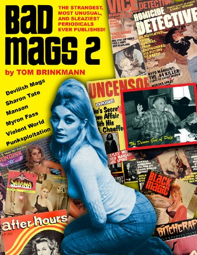 9781900486705: Bad Mags, Volume 2: The Strangest, Sleaziest, and Most Unusual Periodicals Ever Published! (Headpress)
