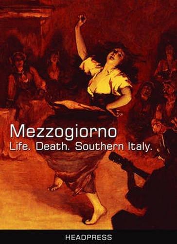 Mezzogiorno: Life. Death. Southern Italy.: Kerekes, David