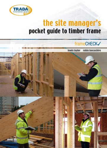 The Site Manager's Pocket Guide to Timber Frame Construction: Lewis, Taylor; Lancashire, Robin