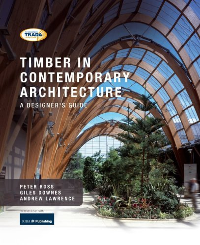 Timber in Contemporary Architecture: Ross, Peter; Downes, Giles; Lawrence, Andrew