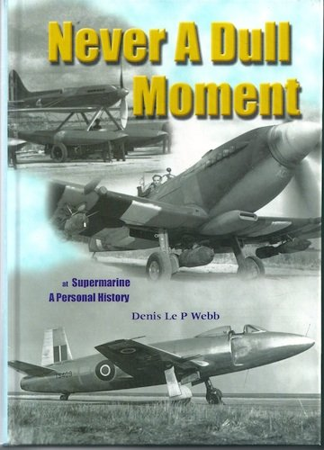 9781900511735: Never a dull moment at Supermarine: a personal history