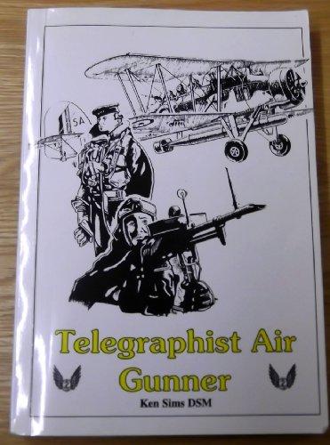 TELEGRAPHIST AIR GUNNER.: Sims, Ken.