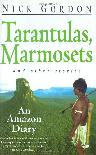 9781900512152: Tarantulas, Marmosets and Other Stories: An Amazon Diary