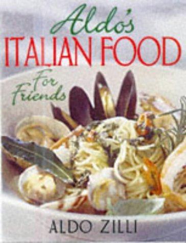 9781900512350: Aldo's Italian Food for Friends
