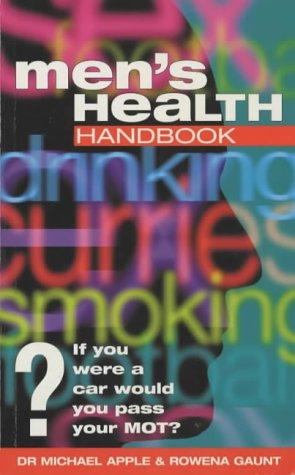 Men's Health Handbook: Apple, Dr. Michael, Grant, Rowena