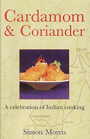 9781900512480: Cardamom & Coriander: A Celebration of Indian Cooking