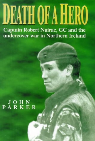 9781900512527: Death of a Hero: Captain Robert Nairac, Gc and the Undercover War in Northern Ireland