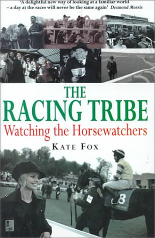 9781900512695: The Racing Tribe: Watching the Horsewatchers