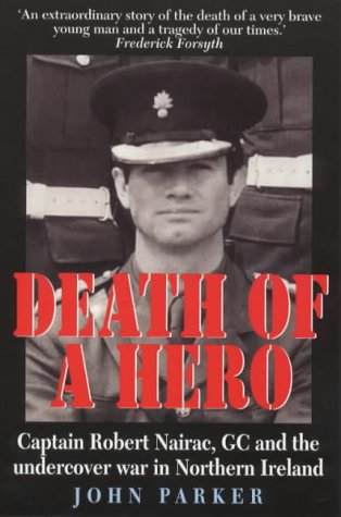 9781900512756: Death of a Hero: Captain Robert Nairac, GC and the Undercover War in Northern Ireland