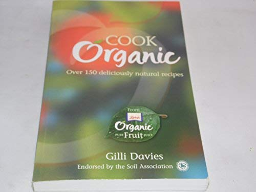 Cook Organic. Over 150 Deliciously Natural Recipes. (Libby's)