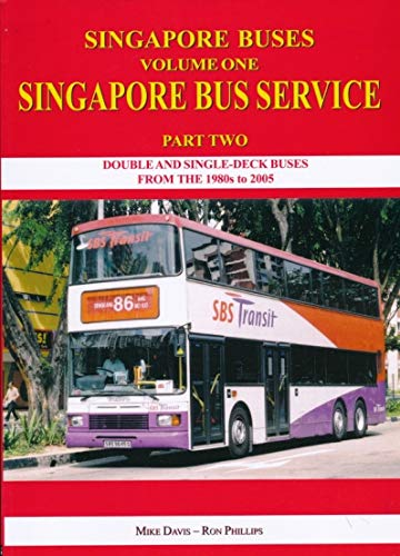 Singapore Buses: Singapore Bus Service: v. 1 pt. 2 (1900515261) by Michael C. Davis; Ron Phillips