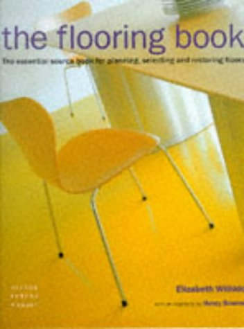 9781900518307: The Flooring Book: The Essential Sourcebook for Planning, Selecting and Restoring Floors