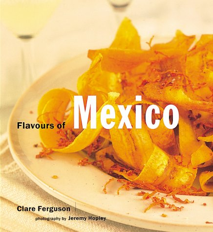 Flavours of Mexico (Flavours of the World): Ferguson, Clare