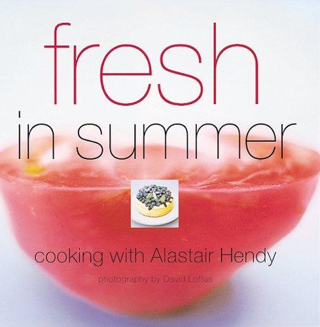 Fresh in Summer: Hendy, Alastair