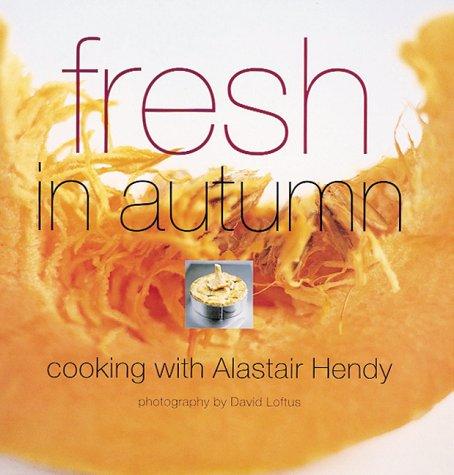 Fresh in Autumn: Hendy, Alastair