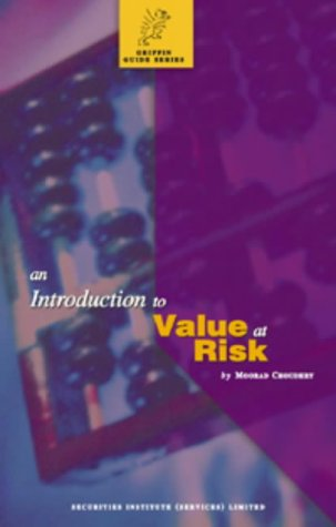 9781900520669: An Introduction to Value at Risk (Griffin Guides)