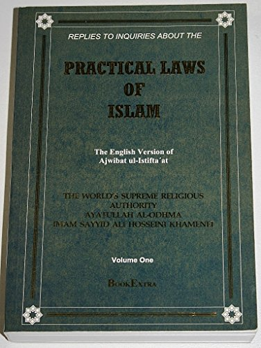 Replies to Inquiries About the Practical Laws of Islam Vol.: The English Version of Ajwibat Ul ...