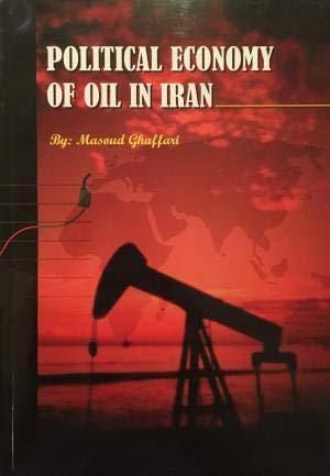 Political Economy of Oil in Iran: Ghaffari, Masoud