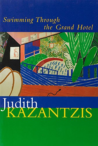 Swimming Through the Grand Hotel (1900564203) by Judith Kazantzis