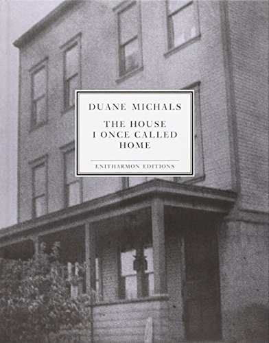 Duane Michals: The House I Once Called Home: Michals, Duane