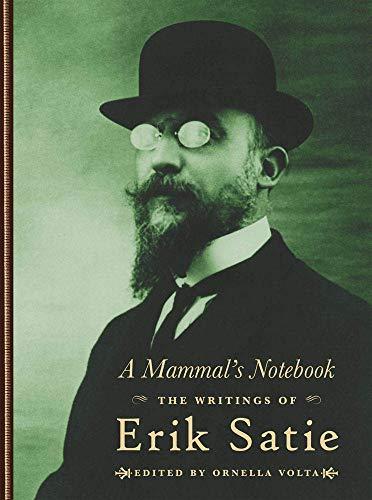 A Mammal's Notebook: The Writings of Erik Satie: Satie, Erik