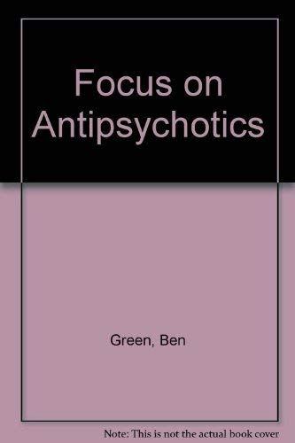 Focus on Antipsychotics (1900603586) by Ben Green