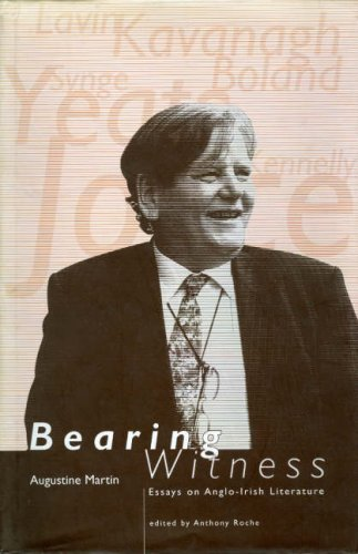 Bearing Witness: Essays on Anglo-Irish Literature: Augustine Martin