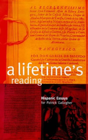 A Lifetime s Reading: Hispanic Essays for Patrick Gallagher (Hardback)