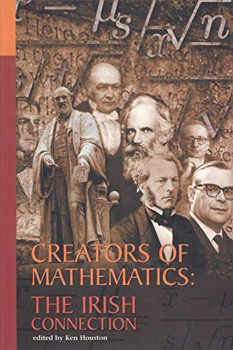 Creators of Mathematics: The Irish Connection: Ken Houston