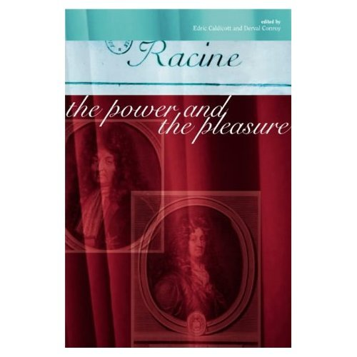 9781900621564: Racine: The Power and the Pleasure (Literature & Literary Studies)