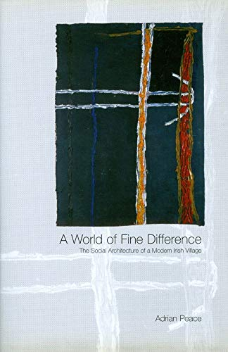 9781900621595: A World of Fine Difference: The Social Architecture of a Modern Irish Village