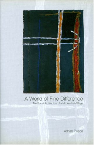 9781900621601: A World of Fine Difference: The Social Architecture of a Modern Irish Village