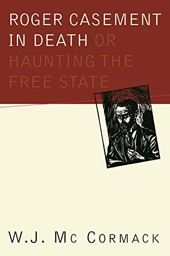 9781900621779: Roger Casement in Death: Or, Haunting the Free State