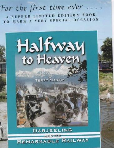 9781900622035: Halfway to Heaven: Darjeeling and Its Remarkable Railway