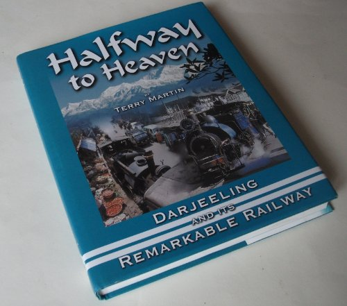 Halfway to Heaven (Darjeeling and its Remarkable: Martin T