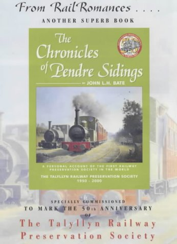 9781900622059: The Chronicles of Pendre Sidings: The Talyllyn Railway Preservation Society, 1950-2000