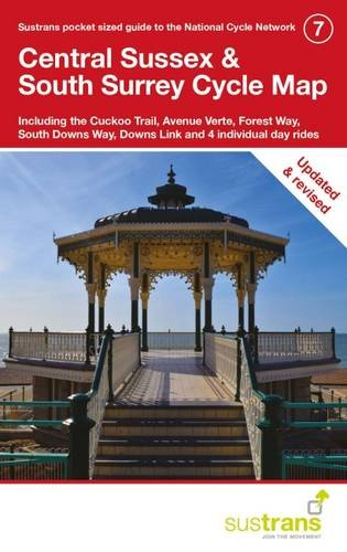 Central Sussex & South Surrey Cycle Map: Including the Cuckoo Trail, Avenue Verte, Forest Way, ...