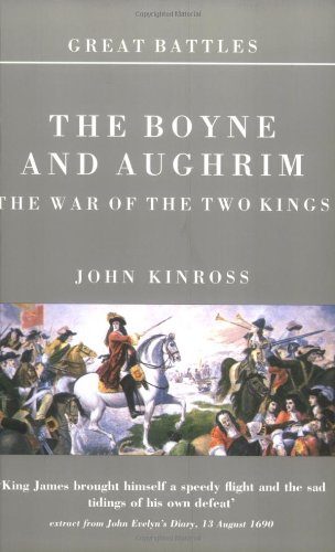 9781900624077: The Boyne and Aughrim: The War of the Two Kings (Great Battles Series)
