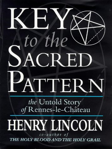 9781900624084: Key to the Sacred Pattern: The Untold Story of Rennes-le-Chateau