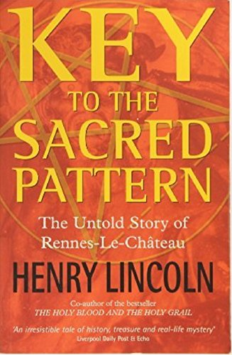 9781900624268: Key to the Sacred Pattern: The Untold Story of Rennes-le-Chateau